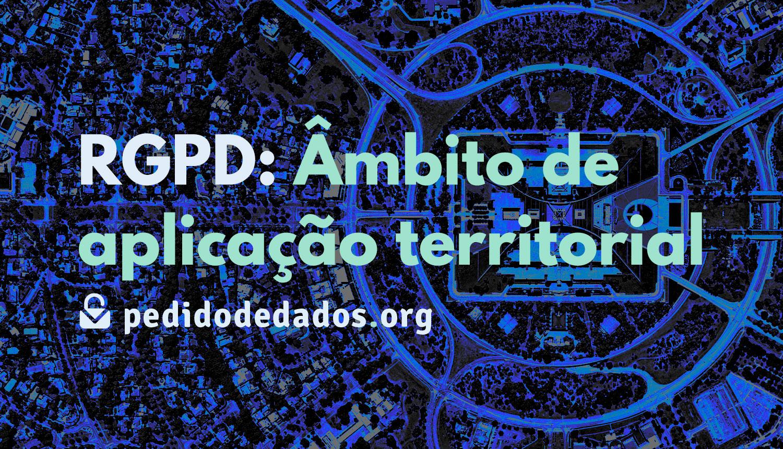 Âmbito de aplicação territorial do RGPD